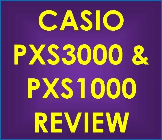 Casio PX-S1000 & PX-S3000 Review