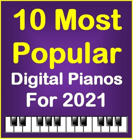 10 Most Popular digital pianos for 2021